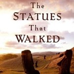 Cover of The Statues That Walked by Terry Hunt and Carl Lipo
