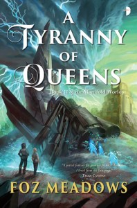 Cover of A Tyranny of Queens by Foz Meadows