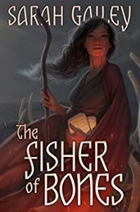 Cover of The Fisher of Bones by Sarah Gailey