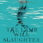 Cover of The Lamb Will Slaughter the Lion by Margaret Killjoy