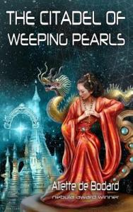 Cover of The Citadel of Weeping Pearls by Aliette de Bodard