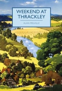 Cover of Weekend at Thrackley by Alan Melville