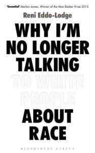Cover of Why I'm No Longer Talking To White People About Race by Reni Eddo-Lodge