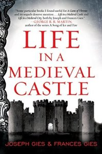 Cover of Life in a Medieval Castle by Francis Gies and Joseph Gies