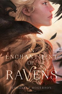 Cover of An Enchantment of Ravens by Margaret Rogerson.