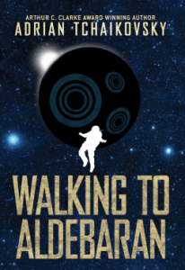Cover of Walking to Aldebaran by Adrian Tchaikovsky