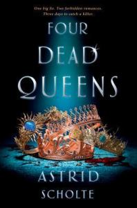 Cover of Four Dead Queens by Astrid Scholte