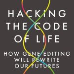 Cover of Hacking the Code of Life by Nessa Carey