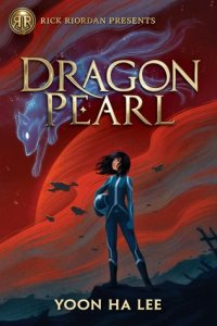 Cover of Dragon Pearl by Yoon Ha Lee