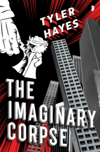 Cover of The Imaginary Corpse by Tyler Hayes