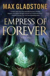 Cover of Empress of Forever by Max Gladstone