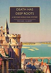 Cover of Death Has Deep Roots by Michael Gilbert