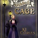 Cover of Gilded Cage by KJ Charles