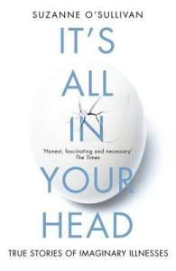 Cover of It's All In Your Head by Suzanne O'Sullivan