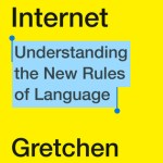 Cover of Because Internet by Gretchen McCulloch