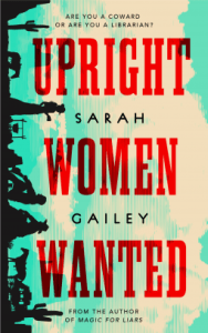 Cover of Upright Women Wanted by Sarah Gailey