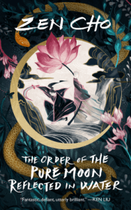 Cover of The Order of the Pure Moon Reflected in Water by Zen Cho