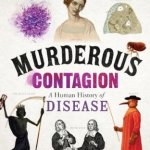 Cover of Murderous Contagion: A human history of disease by Mary Dobson