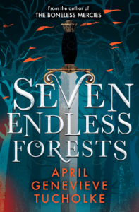 Cover of Seven Endless Forests by April Genevieve Tucholke