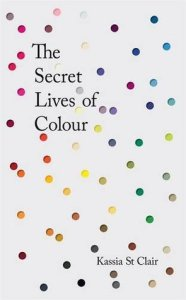 Cover of The Secret Lives of Colour by Kassia St Clair