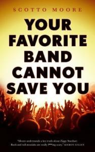 Cover of Your Favorite Band Cannot Save You by Scotto Moore