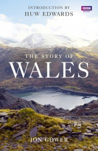 Cover of The Story of Wales by Jon Gower