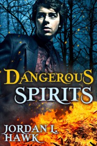 Cover of Dangerous Spirits by Jordan L. Hawk