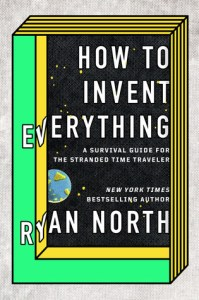 Cover of How to Invent Everything by Ryan North