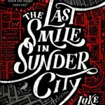 Cover of The Last Smile in Sunder City by Luke Arnold