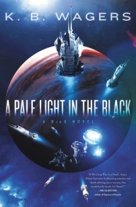 Cover of A Pale Light in the Black by K.B. Wagers