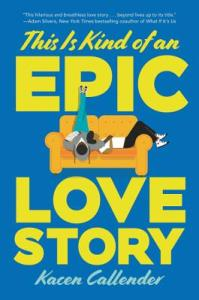 Cover of This is Kind of an Epic Love Story by Kacen Callender