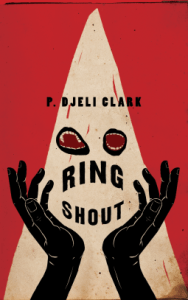 Cover of Ring Shout by P. Djeli Clark