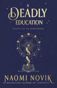 Cover of A Deadly Education by Naomi Novik