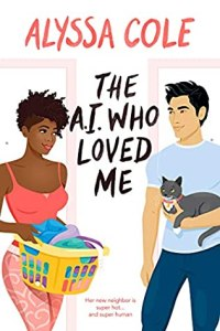 Cover of The A.I. Who Loved Me by Alyssa Cole