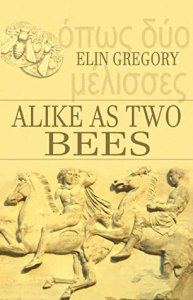 Cover of Alike As Two Bees by Elin Gregory