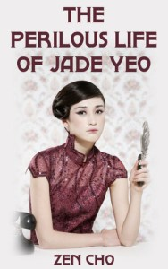Cover of The Perilous Life of Jade Yeo by Zen Cho