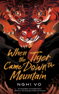 Cover of When the Tiger Came Down The Mountain by Nghi Vo