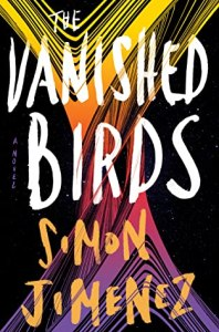 Cover of The Vanished Birds by Simon Jimenez