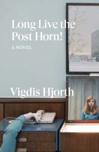 Cover of Long Live the Post Horn! by Vigdis Hjorth