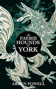 Cover of The Faerie Hounds of York by Arden Powell