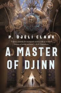 Cover of A Master of Djinn by P. Djeli Clark