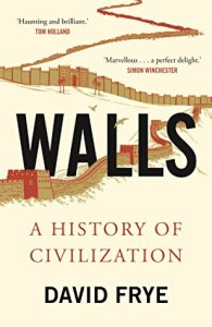 Cover of Walls: A History of Civilization by David Frye