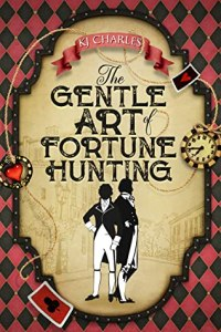 Cover of The Gentle Art of Fortune-Hunting by KJ Charles