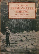 Tales of Fresh-Water Fishing by Zane Grey available from Bren-Books.com