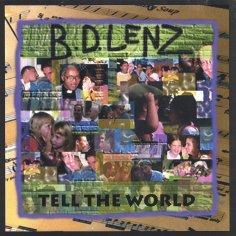 """BD Lenz """"Tell The World"""""""