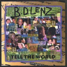 "BD Lenz ""Tell The World"""
