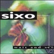 """Sixo """"Wait And See"""""""