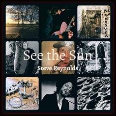 Steve Reynolds - See The Sun