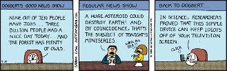 Scott Adam's 'Dilbert' strip: Dogbert's Good News Show. ('We'll all die!')