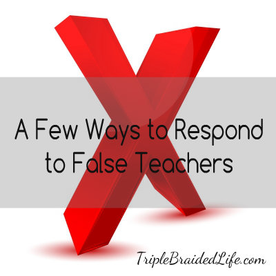 A Few Ways to Respond to False Teachers